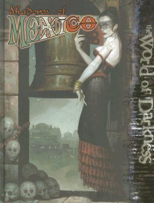 Image for World of Darkness: Shadows of Mexico (World of Darkness)