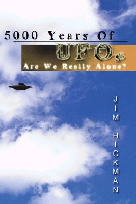 Image for 5000 years of UFO's : Are we really alone?