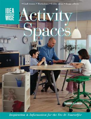 Image for IdeaWise Activity Spaces: Inspiration & Information for the Do-It-Yourselfers