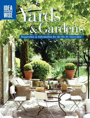 Image for Yards & Gardens: Inspiration & Information for the Do-It-Yourselfers (Ideawise)