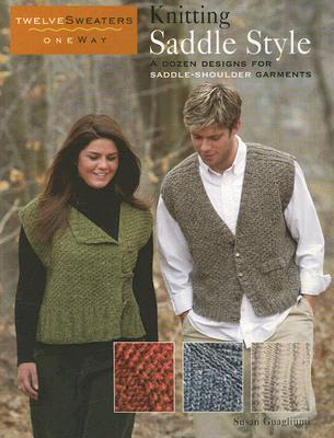 Image for Knitting Saddle Style: A Dozen Designs for Saddle-Shoulder Garments (Twelve Sweaters One Way)
