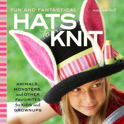 Image for FUN AND FANTASTICAL HATS TO KNIT: Animals, Monste