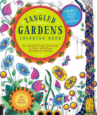 Image for Tangled Gardens Coloring Book: 52 Intricate Tangle Drawings to Color with Pens, Markers, or Pencils (Tangled Color and Draw)