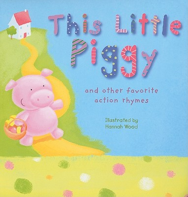 Image for This Little Piggy: and other favorite action rhymes