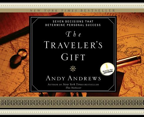 Image for The Traveler's Gift: Seven Decisions that Determine Personal Success