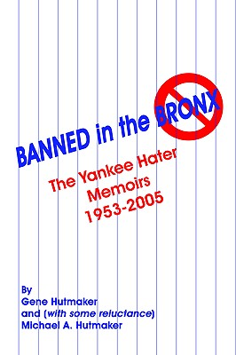 Image for Banned in the Bronx: The Yankee Hater Memoirs 1953-2005
