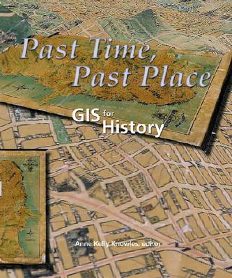 Past Time, Past Place: GIS for History