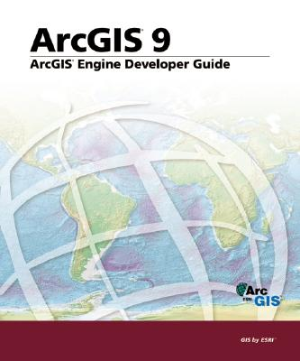 Image for ArcGIS Engine Developer's Guide: ArcGIS 9
