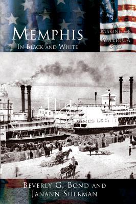 Memphis: In Black and White, Bond, Beverly G.; Sherman, Janann