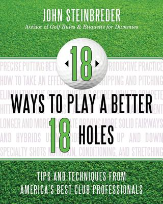 18 WAYS TO PLAY A BETTER 18 HOLES, STEINBREDER, JOHN
