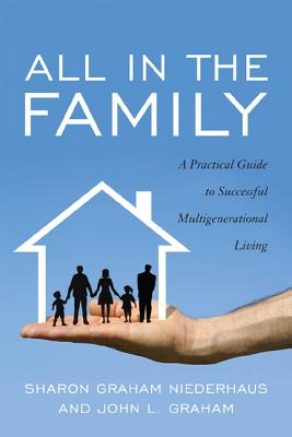 Image for All in the Family: A Practical Guide to Successful Multigenerational Living