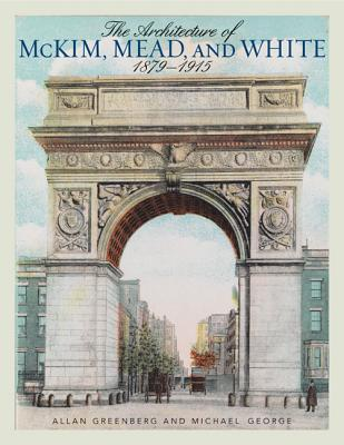 Image for The Architecture of McKim, Mead, and White: 1879-1915