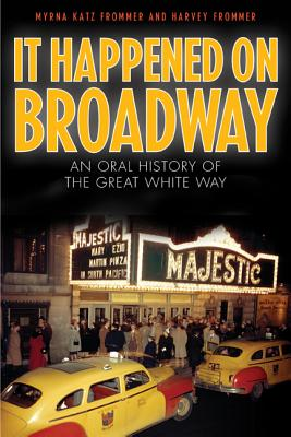 Image for It Happened on Broadway: An Oral History of the Great White Way