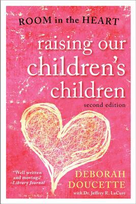 Image for Raising Our Children's Children: Room in the Heart