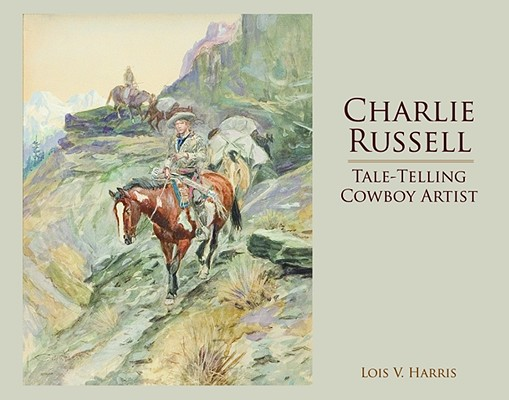 Image for Charlie Russell: Tale-Telling Cowboy Artist