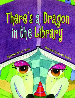 THERE'S A DRAGON IN THE LIBRARY, DE LAS CASAS, DIANNE