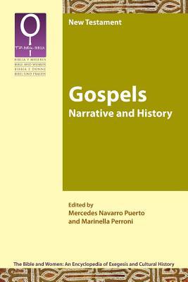 Gospels: Narrative and History (Bible and Women 2.1), Mercedes Navarro Puerto; Marinella Perroni