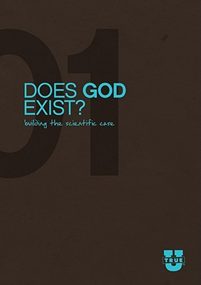 Image for Does God Exist? Discussion Guide: Building the Scientific Case (TrueU)
