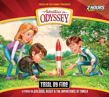 Image for Trial by Fire (Adventures in Odyssey #66)