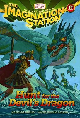 Hunt for the Devil's Dragon 11 (AIO Imagination Station Books), Marianne Hering, Wayne Thomas Batson