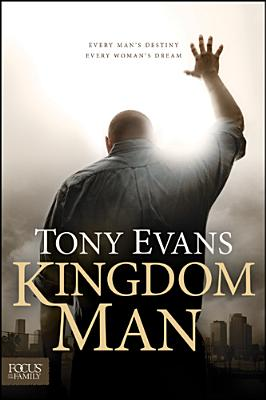 Image for Kingdom Man: Every Man's Destiny, Every Woman's Dream