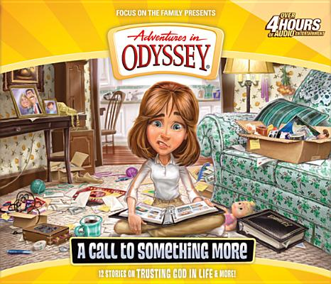 Image for Vol 57 A Call to Something More The Adventures in Odyssey