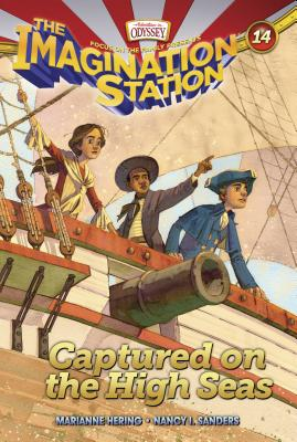 Captured on the High Seas (AIO Imagination Station Books), Hering, Marianne; Sanders, Nancy I.