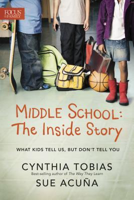 Image for Middle School: The Inside Story: What Kids Tell Us, But Don't Tell You