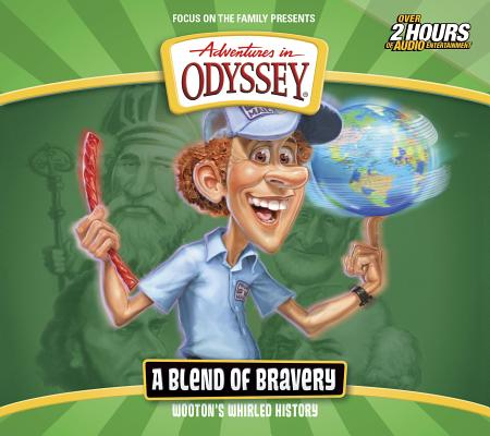 Image for Wooton's Whirled History: A Blend of Bravery (Adventures in Odyssey)