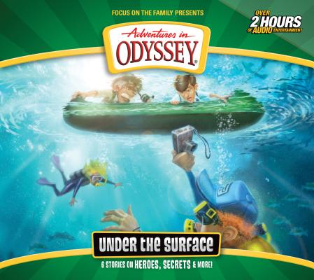Image for Under the Surface: 6 Stories on Heroes, Secrets, and More (Adventures in Odyssey #64)
