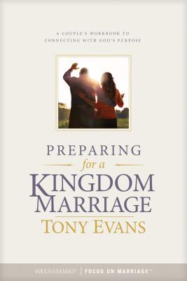 Image for Preparing for a Kingdom Marriage: A Couple's Workbook to Connecting with God's Purpose