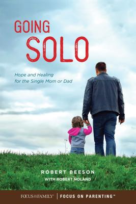 Image for Going Solo: Hope and Healing for the Single Mom or Dad