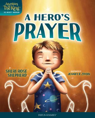 Image for A Hero's Prayer (Adventures with the King: His Mighty Warrior)