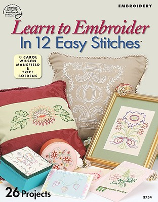 Image for LEARN TO EMBOIDER IN 12 EASY STITCHES 26 PROJECTS
