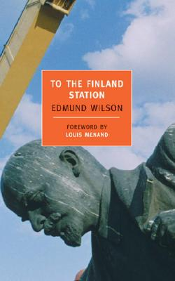 Image for To the Finland Station : A Study in the Writing and Acting of History
