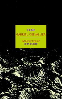 Fear: A Novel of World War I (New York Review Books Classics), Gabriel Chevallier