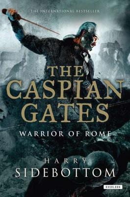 Image for The Caspian Gates: Warrior of Rome: Book 4