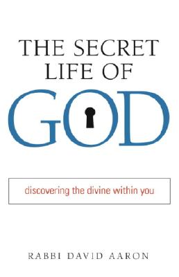Image for SECRET LIFE OF GOD, THE DISCOVERING THE DIVINE WITHIN YOU