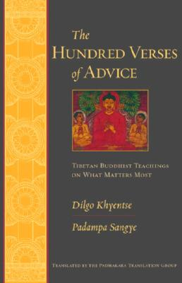 Image for The Hundred Verses of Advice: Tibetan Buddhist Teachings on What Matters Most