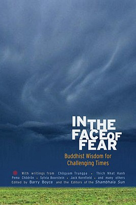 Image for In the Face of Fear: Buddhist Wisdom for Challenging Times (A Shambhala Sun Book)