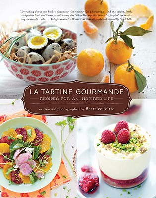 Image for LA TARTINE GOURMANDE : RECIPES FOR AN IN