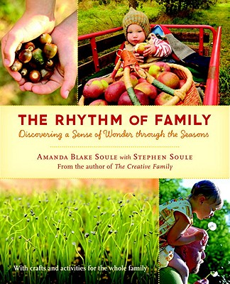 Image for The Rhythm of Family: Discovering a Sense of Wonder through the Seasons