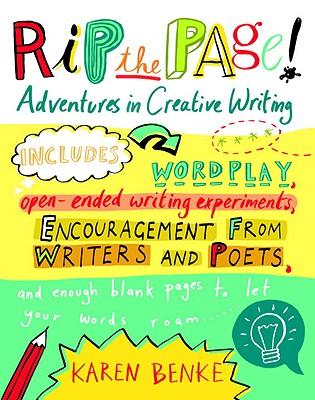 RIP THE PAGE!: ADVENTURES IN CREATIVE WRITING, BENKE, KAREN
