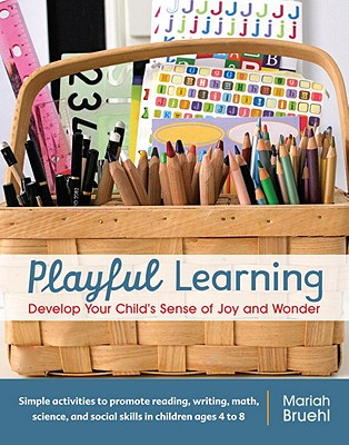 Image for Playful Learning: Develop Your Child's Sense of Joy and Wonder