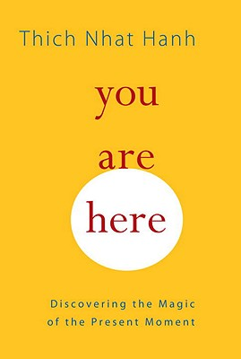 Image for You Are Here: Discovering the Magic of the Present Moment