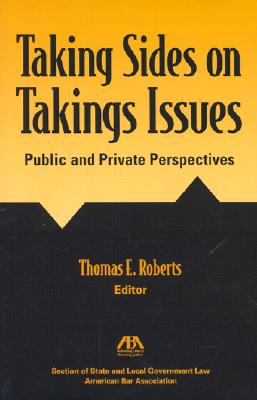 Image for Taking Sides on Takings Issues : The Public and Private Perspectives