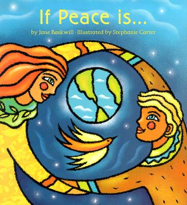 Image for IF PEACE IS... ( ILLUSTRATED BY STEPHANIE CARTER )