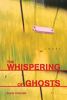 The Whispering of Ghosts: Trauma and Resilience, Boris Cyrulnik; Susan Fairfield