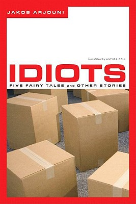 Image for Idiots: Five Fairy Tales and Other Stories
