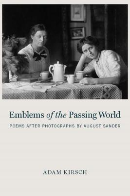 Image for Emblems of the Passing World: Poems after Photographs by August Sander